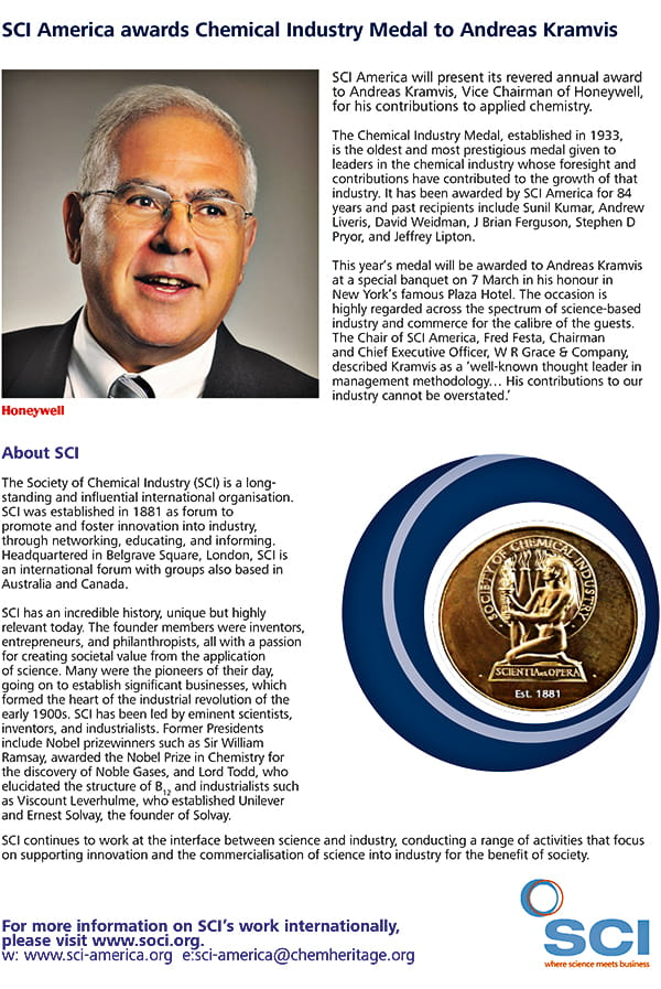 The Society of Chemical Industry, America Section (SCI America), announced in November last year that the 2017 SCI Chemical Industry Medal will be presented to Andreas C Kramvis, vice chairman of Honeywell.